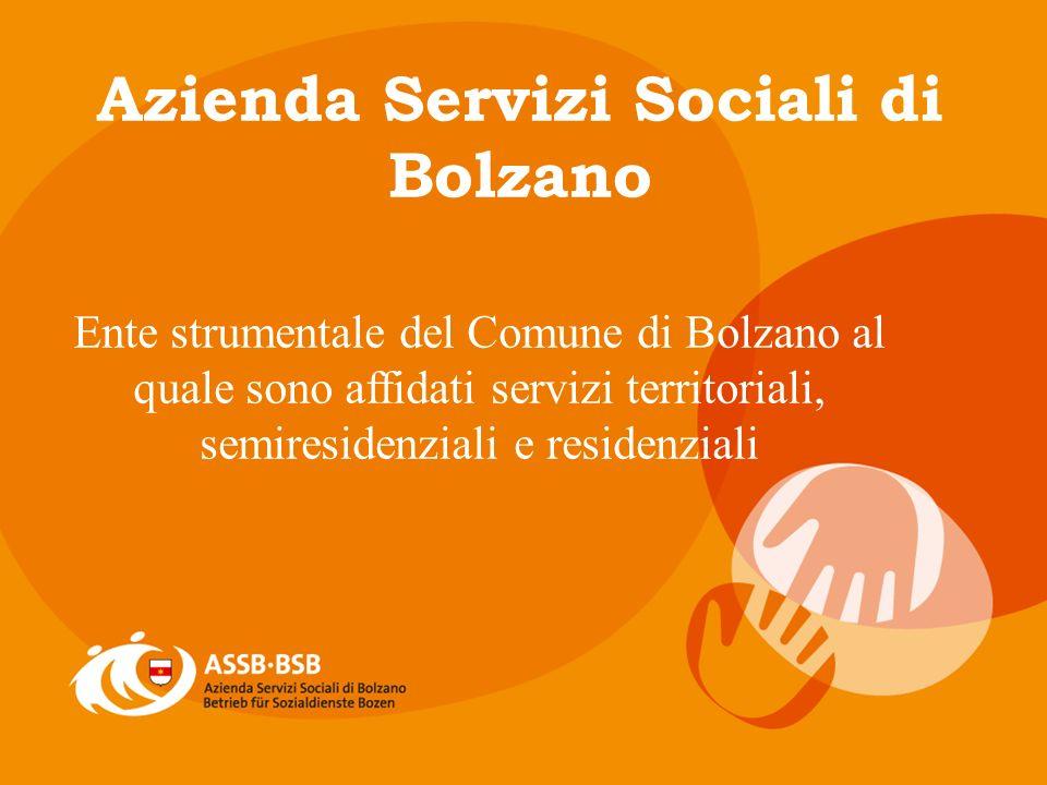 Ente strumentale del Comune di Bolzano al quale sono affidati servizi territoriali, semiresidenziali e residenziali Azienda Servizi Sociali di Bolzano