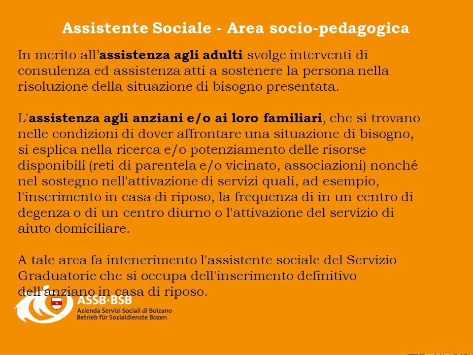 In merito all assistenza agli adulti svolge interventi di consulenza ed assistenza atti a sostenere la persona nella risoluzione della situazione di b
