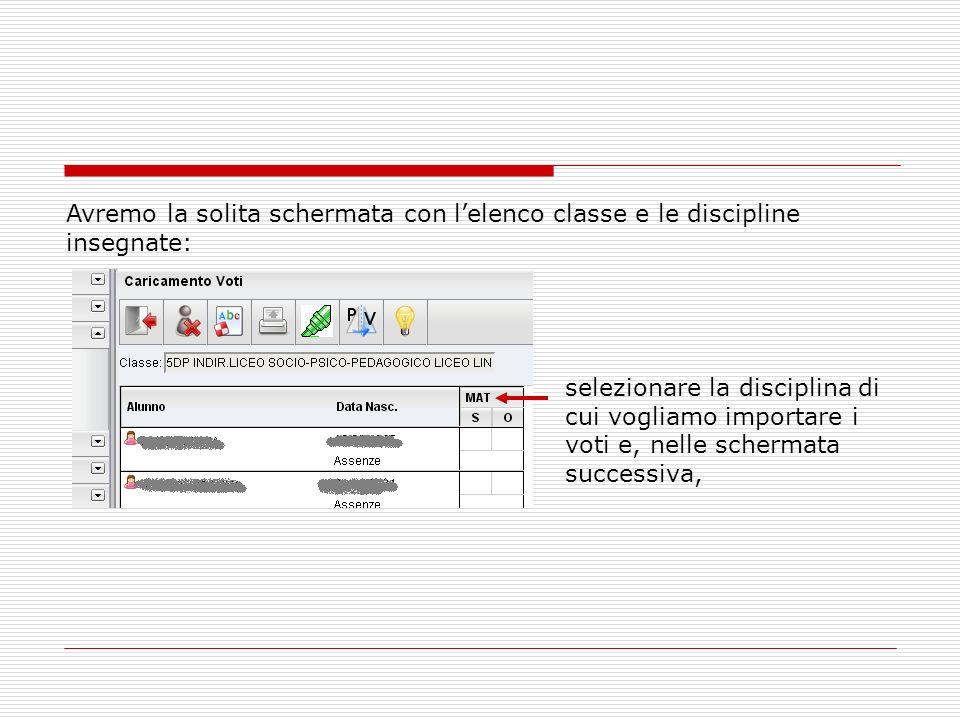 Avremo la solita schermata con lelenco classe e le discipline insegnate: selezionare la disciplina di cui vogliamo importare i voti e, nelle schermata