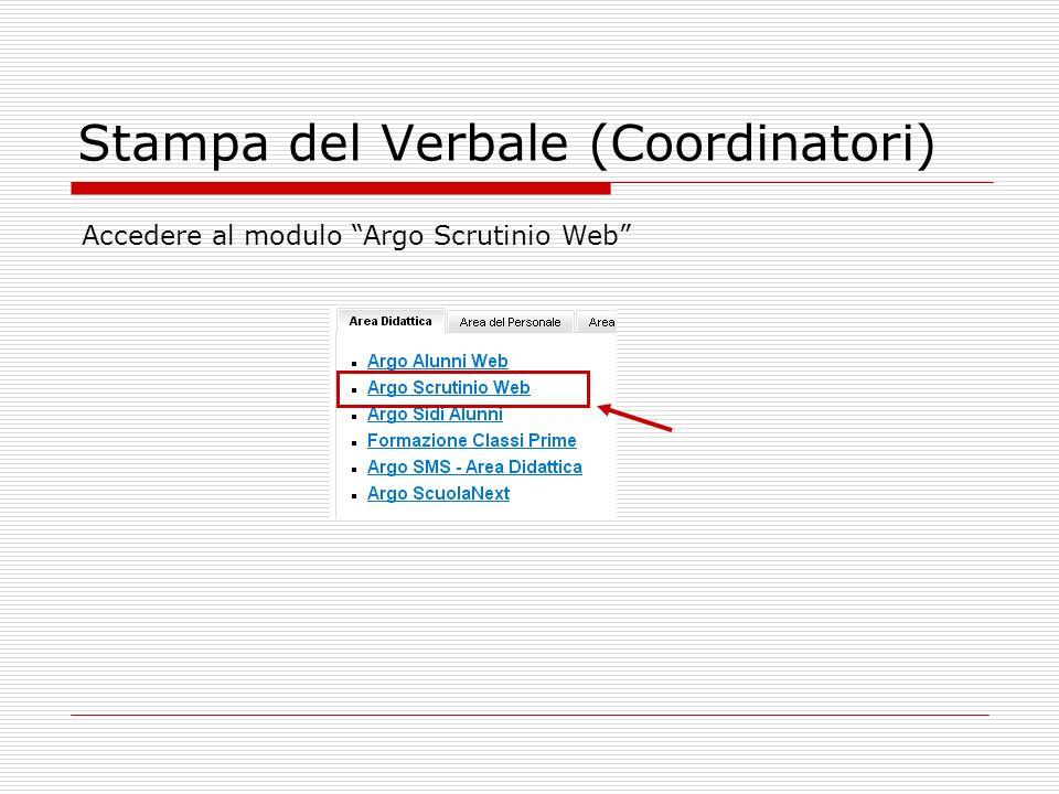 Stampa del Verbale (Coordinatori) Accedere al modulo Argo Scrutinio Web
