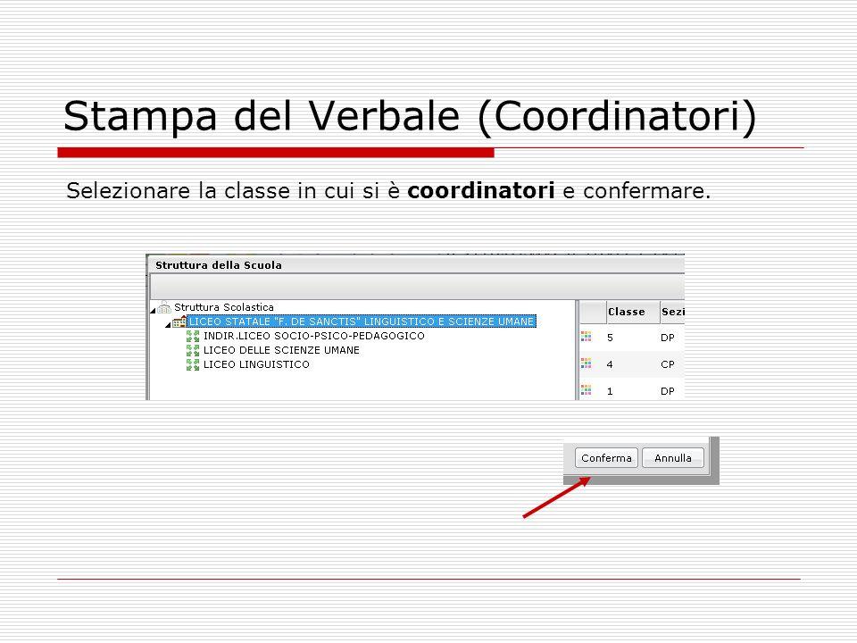 Stampa del Verbale (Coordinatori) Selezionare la classe in cui si è coordinatori e confermare.