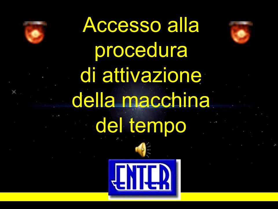 Accesso alla procedura di attivazione della macchina del tempo