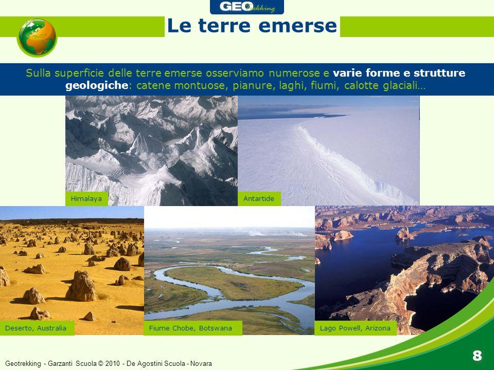 Sulla superficie delle terre emerse osserviamo numerose e varie forme e strutture geologiche: catene montuose, pianure, laghi, fiumi, calotte glaciali
