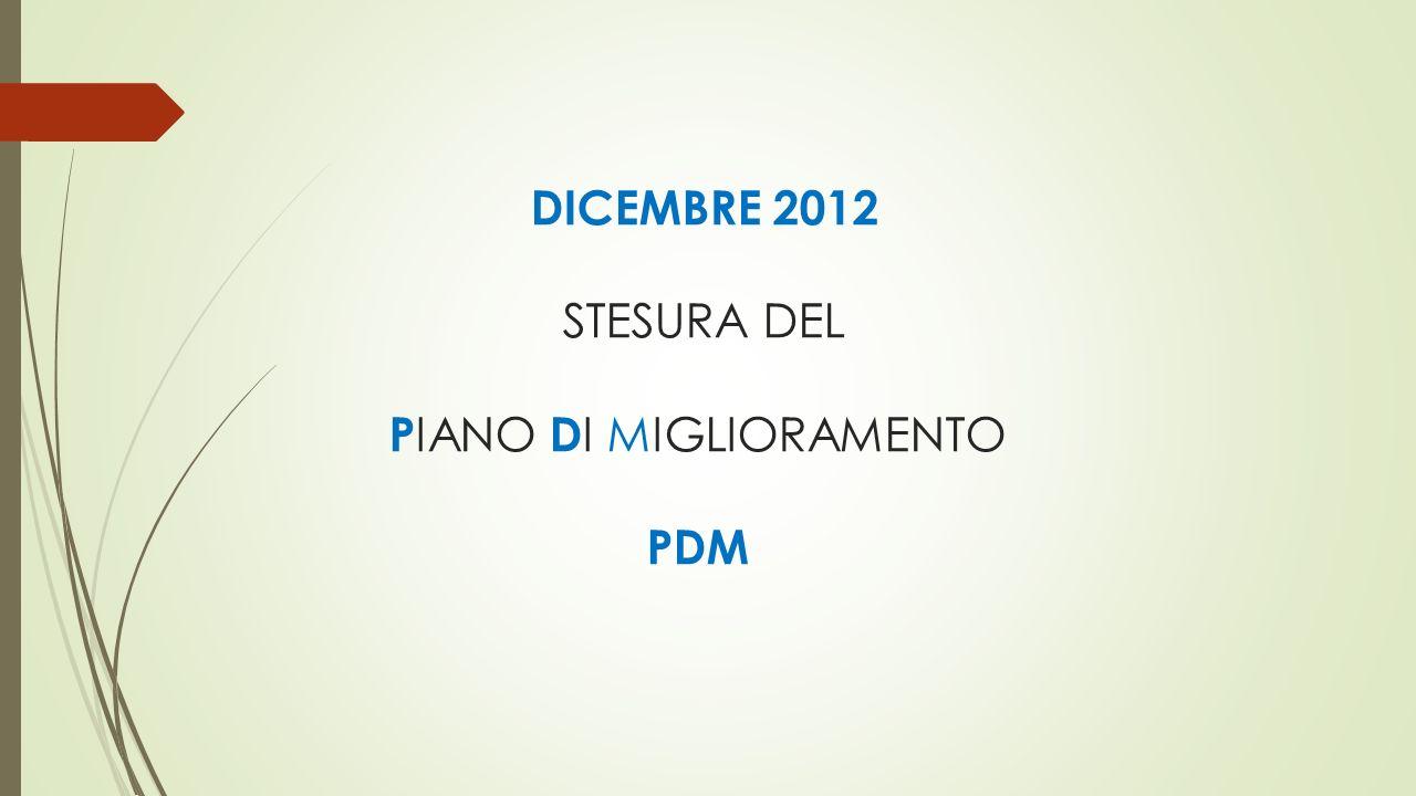DICEMBRE 2012 STESURA DEL P IANO D I MIGLIORAMENTO PDM