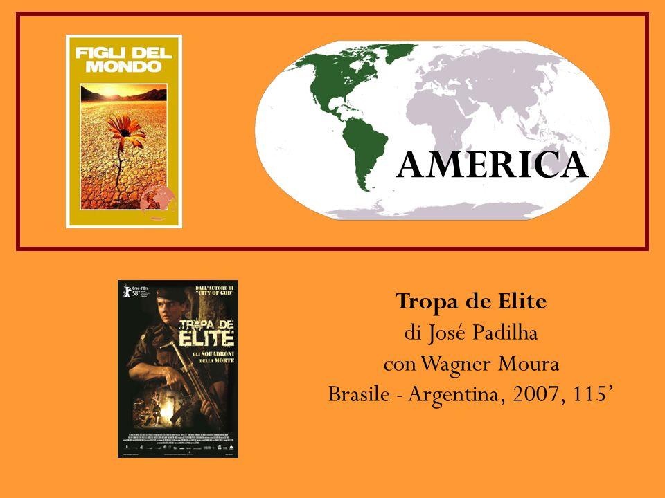 Tropa de Elite di José Padilha con Wagner Moura Brasile - Argentina, 2007, 115 AMERICA