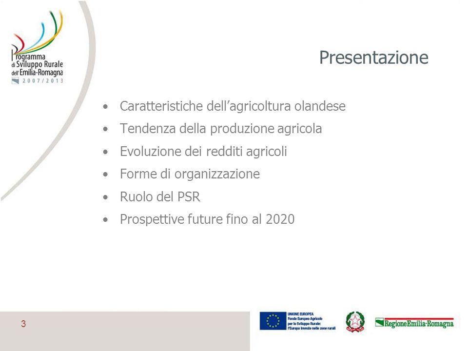 3 Presentazione Caratteristiche dellagricoltura olandese Tendenza della produzione agricola Evoluzione dei redditi agricoli Forme di organizzazione Ru