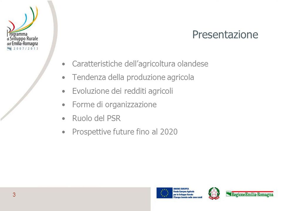 4 Alcuni dati di base OlandaItaliaEmilia-Romagna PIL agricoltura (mld ) 9,028,42,1 % agricoltura sul PIL 1,82,12,3 % occupati agricoli sul totale 3,03,63,8 SAU (000 ha) 2.30412.7441.468