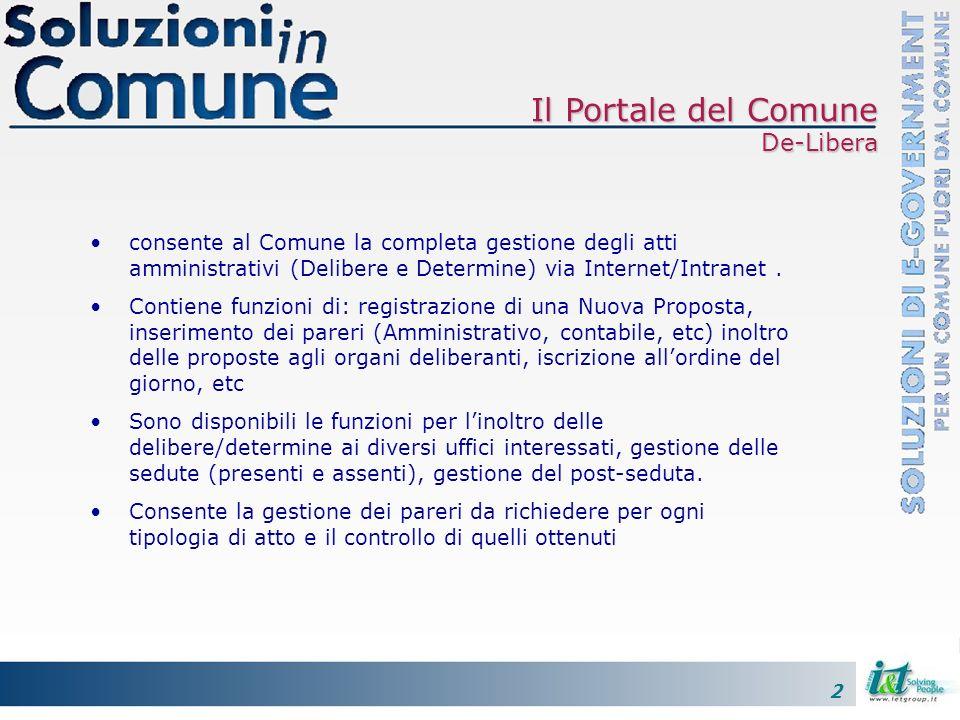 2 De-Libera consente al Comune la completa gestione degli atti amministrativi (Delibere e Determine) via Internet/Intranet. Contiene funzioni di: regi
