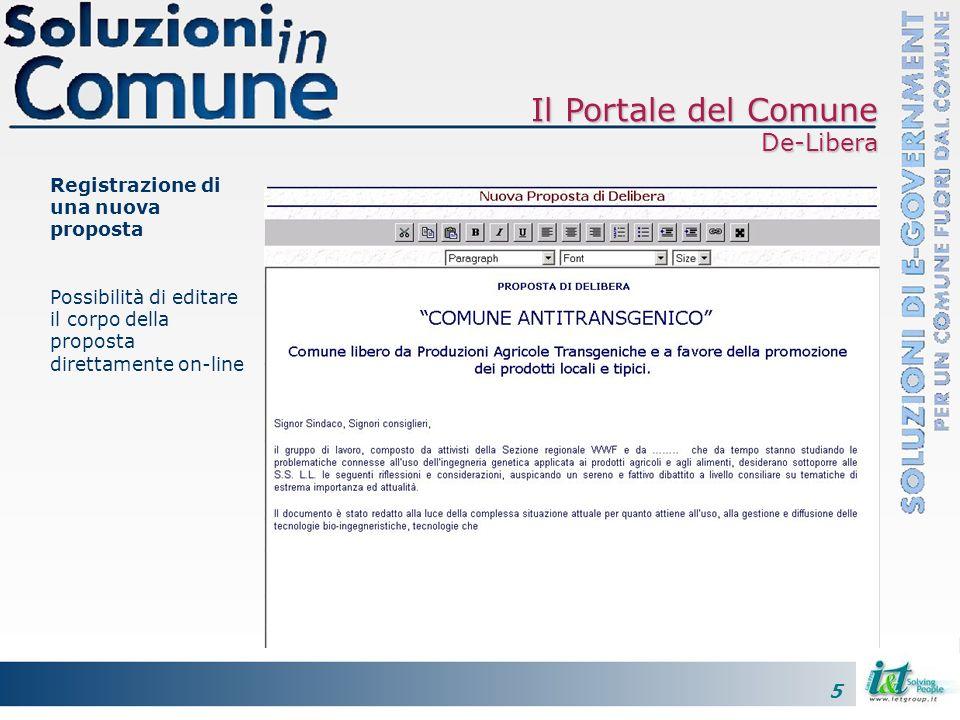 5 Registrazione di una nuova proposta Possibilità di editare il corpo della proposta direttamente on-line Il Portale del Comune De-Libera