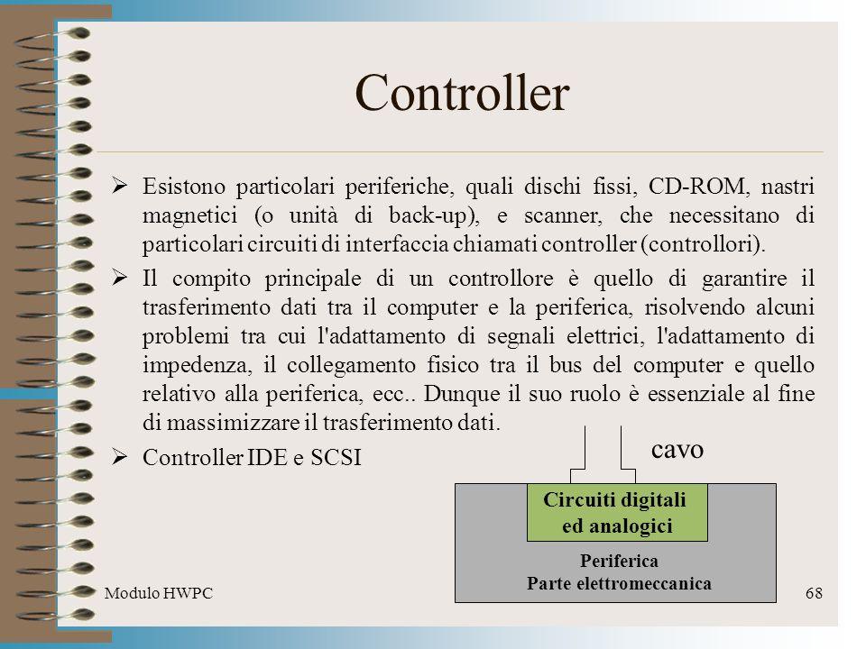 Modulo HWPC68 Controller Esistono particolari periferiche, quali dischi fissi, CD-ROM, nastri magnetici (o unità di back-up), e scanner, che necessita