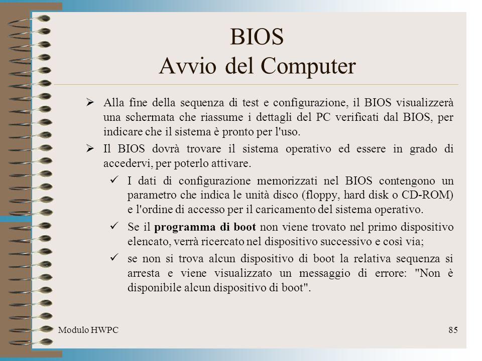 Modulo HWPC85 BIOS Avvio del Computer Alla fine della sequenza di test e configurazione, il BIOS visualizzerà una schermata che riassume i dettagli de