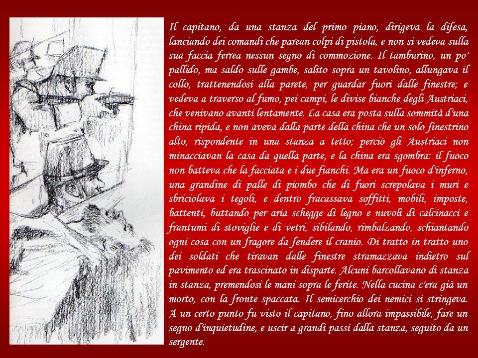 Nella prima giornata della battaglia di Custoza, il 24 luglio del 1848, una sessantina di soldati d'un reggimento di fanteria del nostro esercito, man