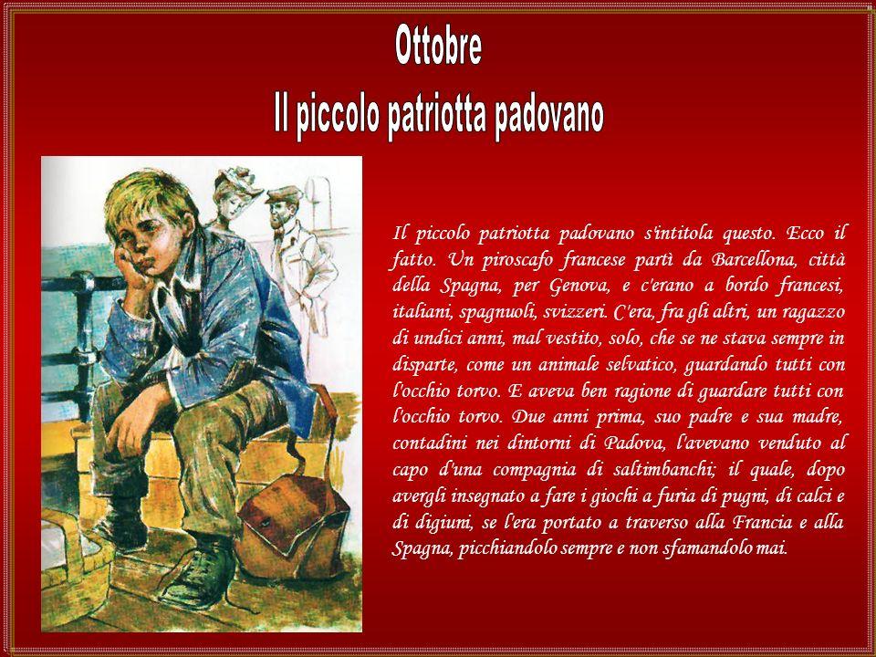 Il piccolo patriotta padovano La piccola vedetta lombarda Il piccolo scrivano fiorentino Il tamburino sardo Linfermiere di tata Sangue romagnolo Valor