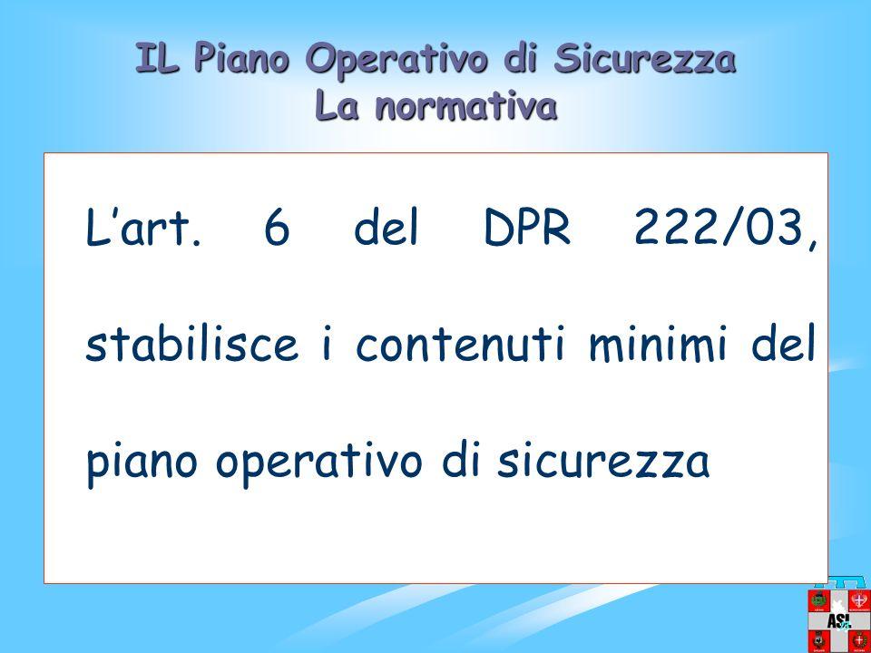 IL PIANO OPERATIVO DI SICUREZZA La normativa Limitatamente al singolo cantiere interessato: laccettazione del P.S.C. laccettazione del P.S.C. da parte