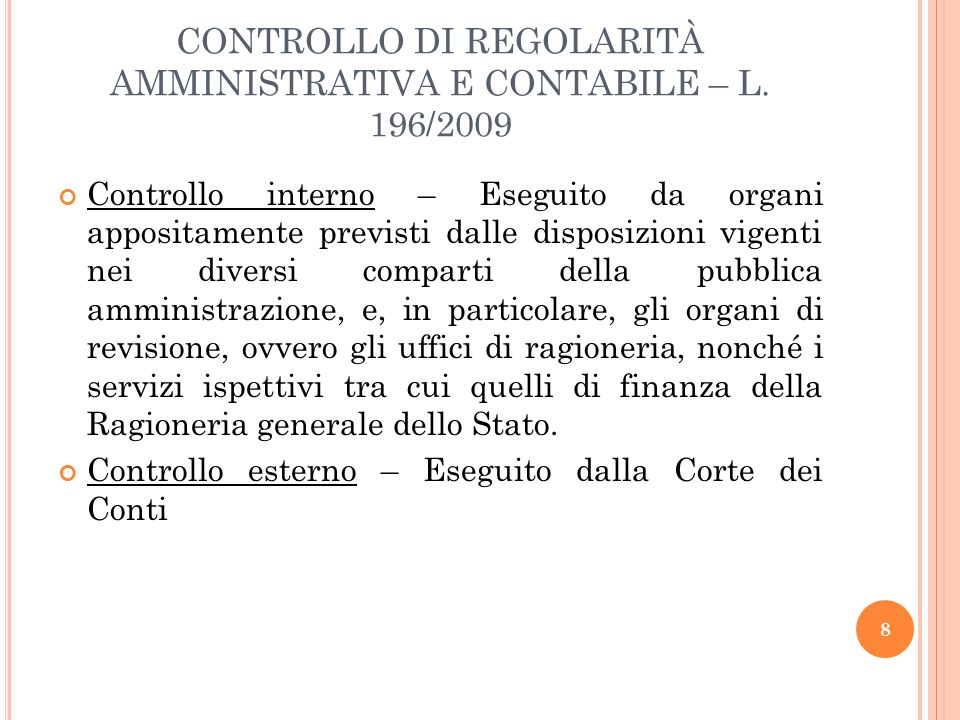 CONTROLLI ESTERNI – CONTROLLO SULLA GESTIONE DEL BILANCIO DELLO STATO Ha per oggetto il rendiconto generale dellesercizio finanziario dellanno precedente.