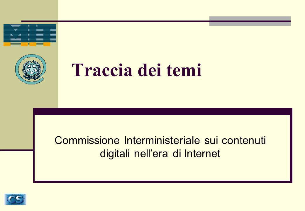 Traccia dei temi Commissione Interministeriale sui contenuti digitali nellera di Internet