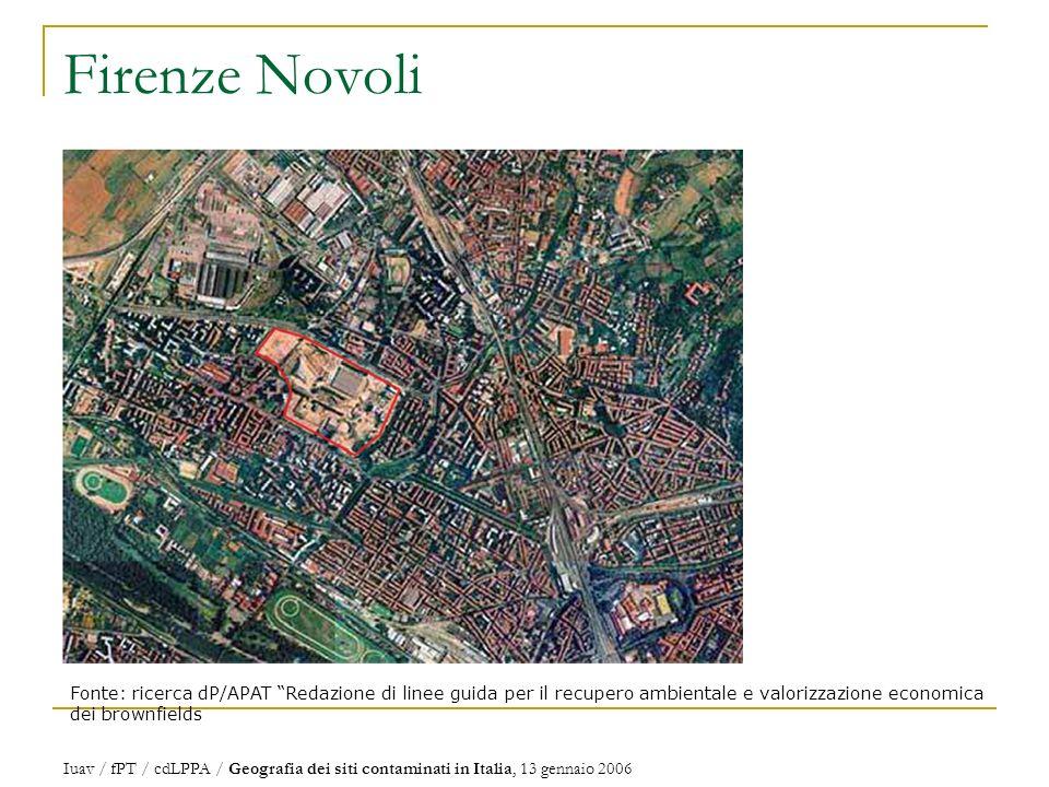 Firenze Novoli Fonte: ricerca dP/APAT Redazione di linee guida per il recupero ambientale e valorizzazione economica dei brownfields Iuav / fPT / cdLPPA / Geografia dei siti contaminati in Italia, 13 gennaio 2006