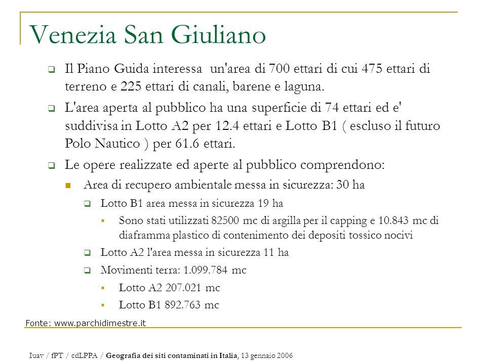 Venezia San Giuliano Fonte: www.parchidimestre.it Il Piano Guida interessa un area di 700 ettari di cui 475 ettari di terreno e 225 ettari di canali, barene e laguna.
