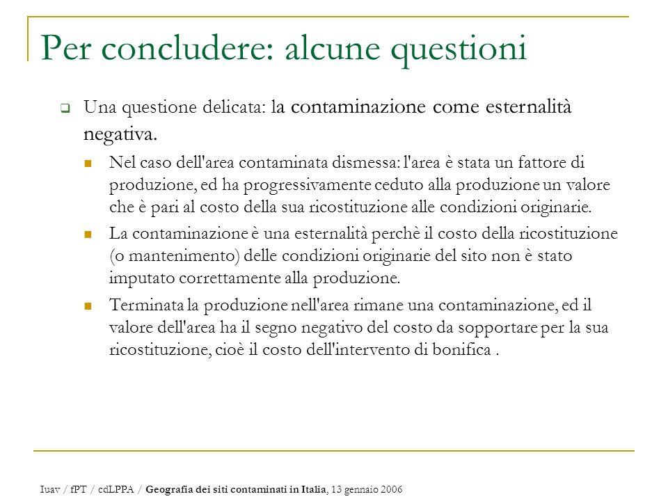 Per concludere: alcune questioni Una questione delicata: l a contaminazione come esternalità negativa.