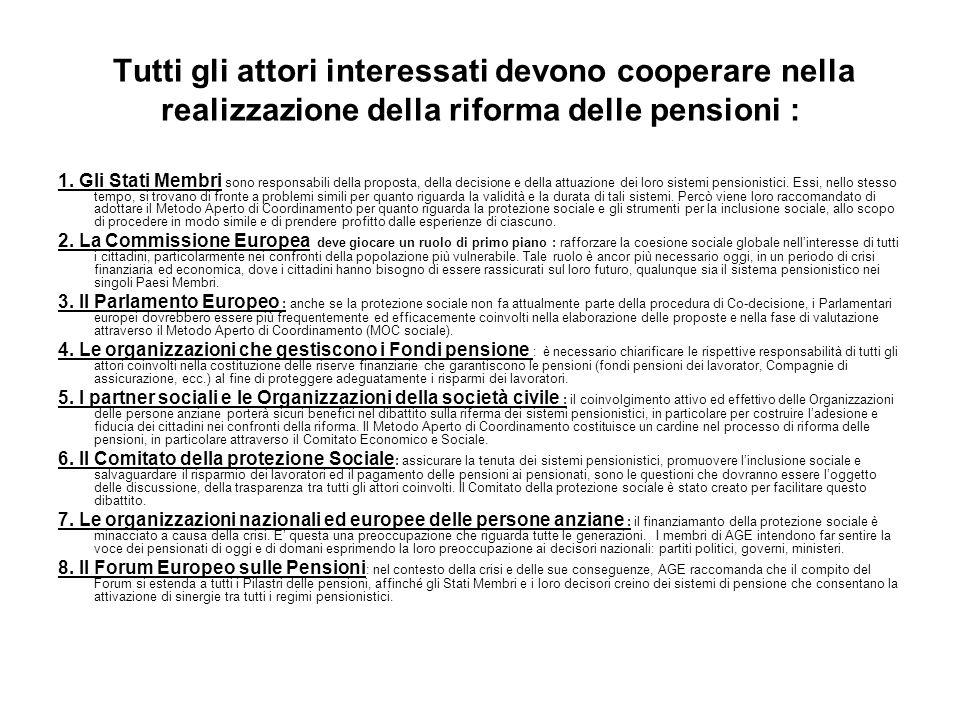 Tutti gli attori interessati devono cooperare nella realizzazione della riforma delle pensioni : 1. Gli Stati Membri sono responsabili della proposta,