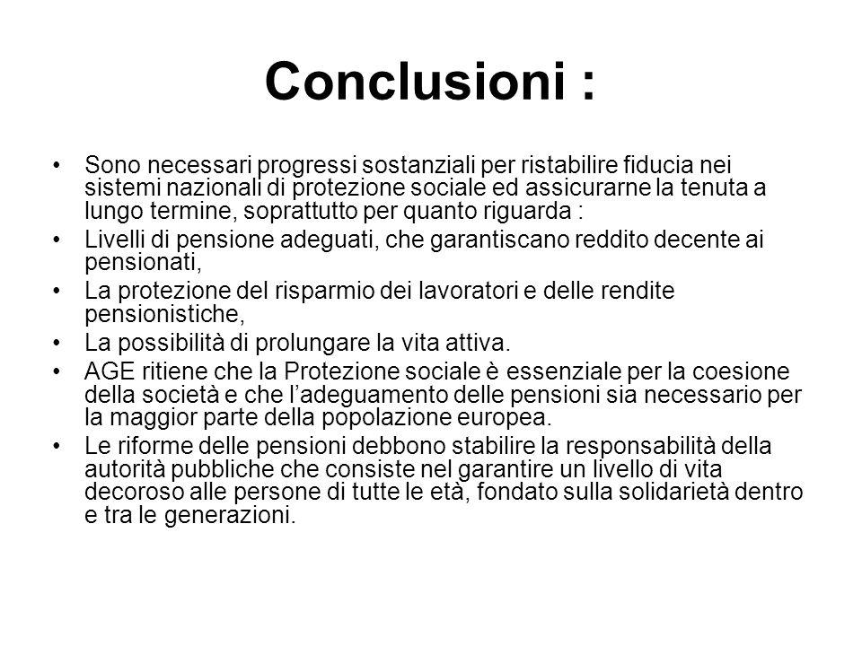 Conclusioni : Sono necessari progressi sostanziali per ristabilire fiducia nei sistemi nazionali di protezione sociale ed assicurarne la tenuta a lung