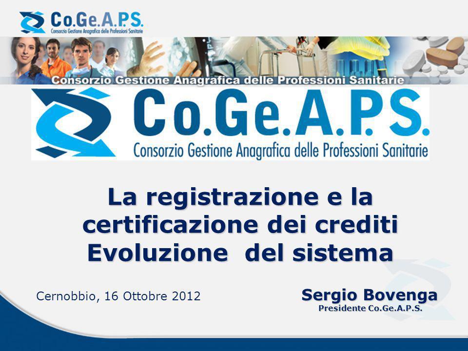 La registrazione e la certificazione dei crediti Evoluzione del sistema Sergio Bovenga Presidente Co.Ge.A.P.S.
