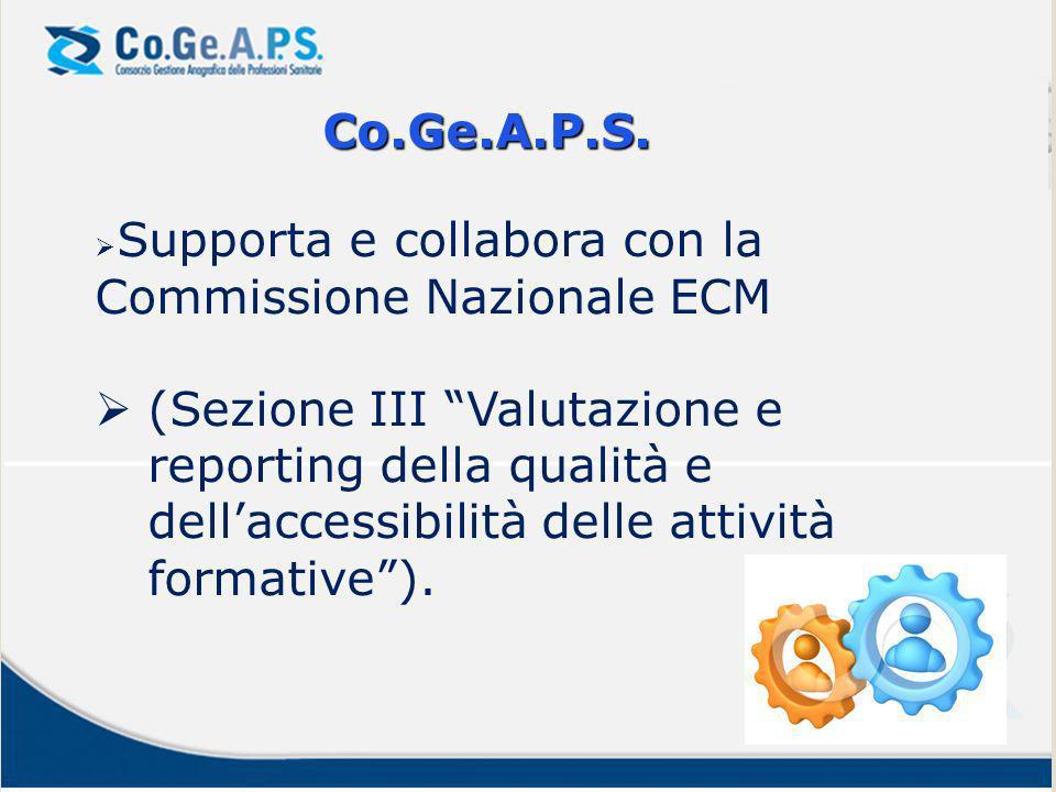 Co.Ge.A.P.S. Supporta e collabora con la Commissione Nazionale ECM (Sezione III Valutazione e reporting della qualità e dellaccessibilità delle attivi