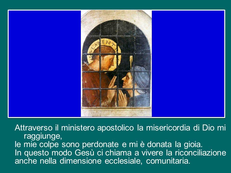 Dio perdona ogni uomo nella sua sovrana misericordia, ma Lui stesso ha voluto che quanti appartengono a Cristo e alla Chiesa, ricevano il perdono medi