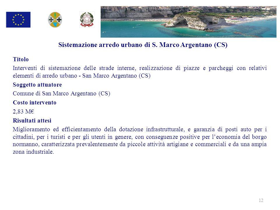 Sistemazione arredo urbano di S. Marco Argentano (CS) Titolo Interventi di sistemazione delle strade interne, realizzazione di piazze e parcheggi con