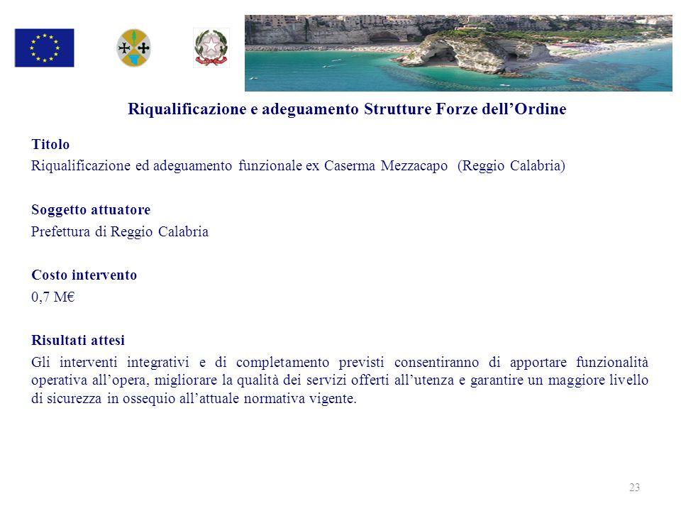 Riqualificazione e adeguamento Strutture Forze dellOrdine Titolo Riqualificazione ed adeguamento funzionale ex Caserma Mezzacapo (Reggio Calabria) Sog