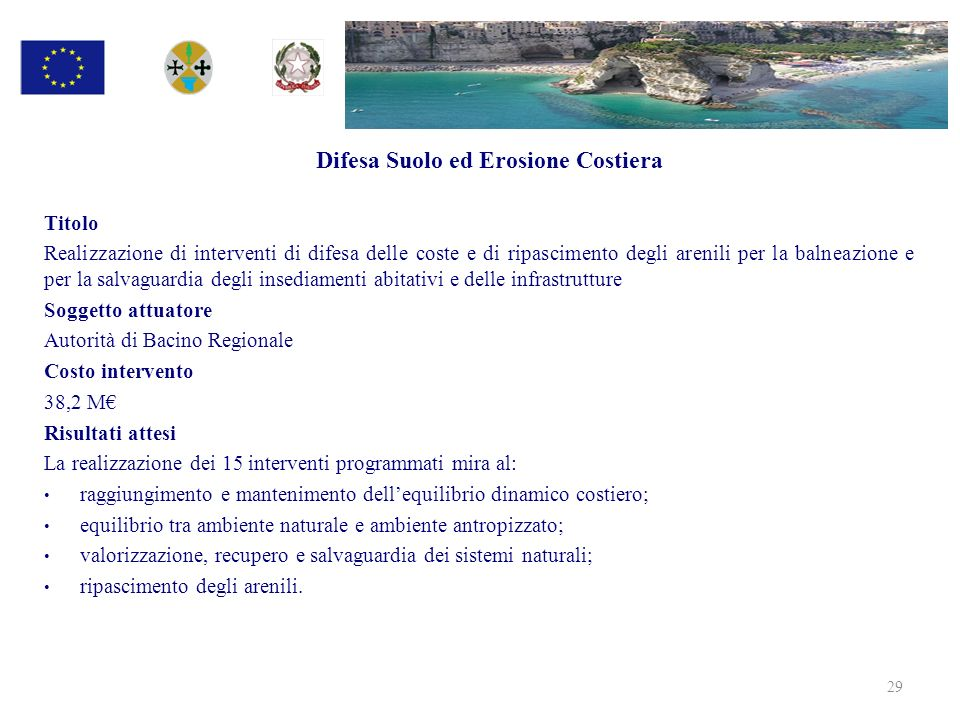 Difesa Suolo ed Erosione Costiera Titolo Realizzazione di interventi di difesa delle coste e di ripascimento degli arenili per la balneazione e per la