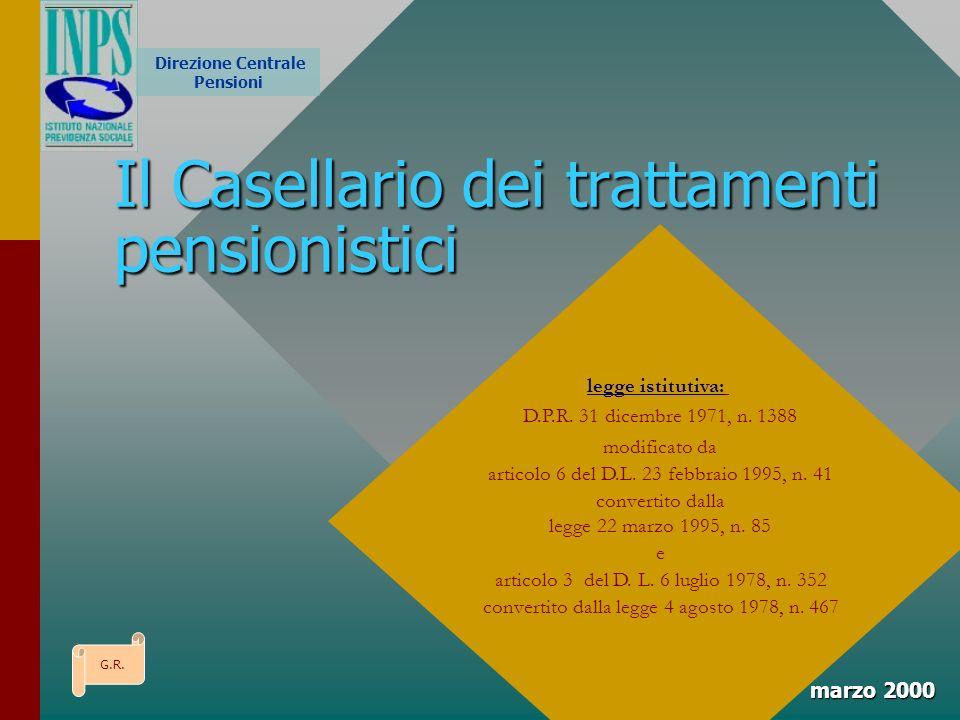 Il Casellario dei trattamenti pensionistici marzo 2000 legge istitutiva: D.P.R.