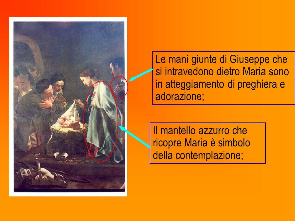 Il mantello azzurro che ricopre Maria è simbolo della contemplazione; Le mani giunte di Giuseppe che si intravedono dietro Maria sono in atteggiamento