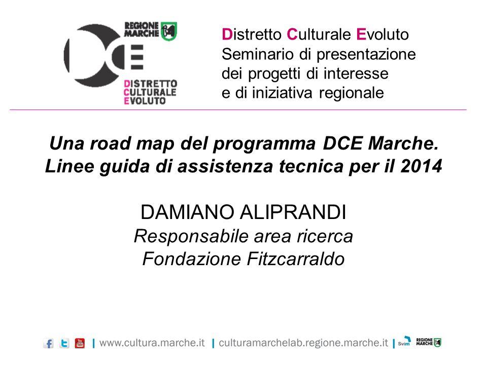 Distretto Culturale Evoluto Seminario di presentazione dei progetti di interesse e di iniziativa regionale Una road map del programma DCE Marche. Line