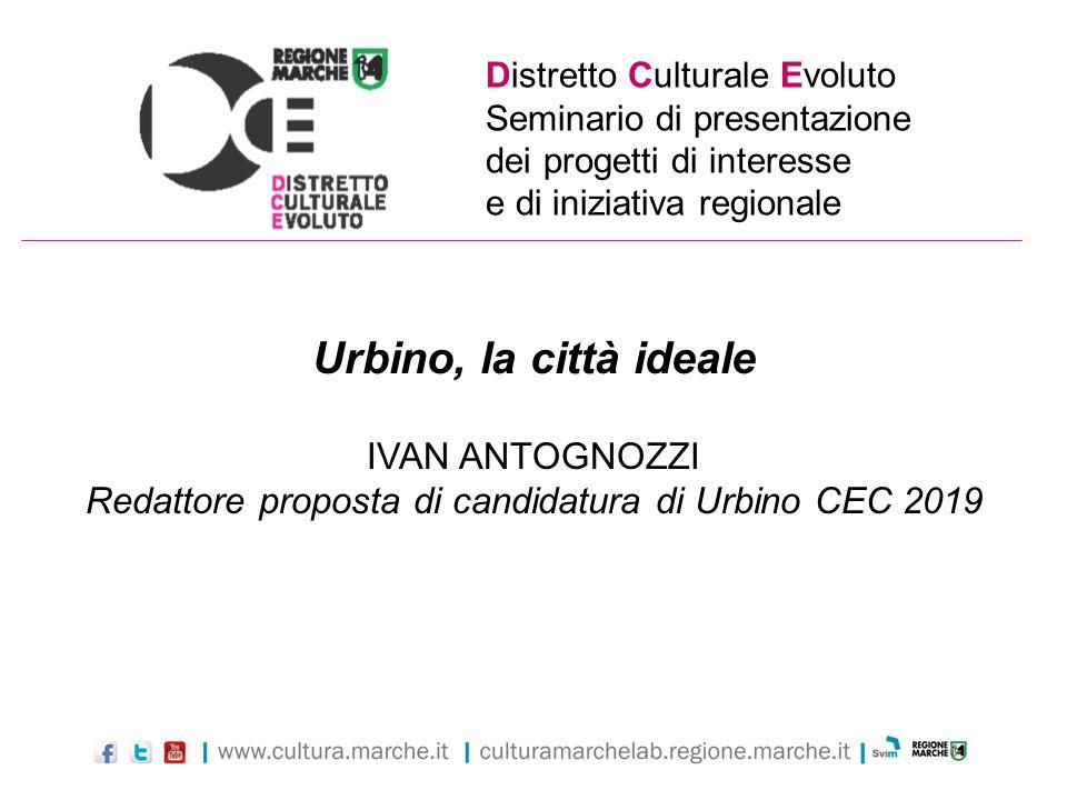 Distretto Culturale Evoluto Seminario di presentazione dei progetti di interesse e di iniziativa regionale Urbino, la città ideale IVAN ANTOGNOZZI Red