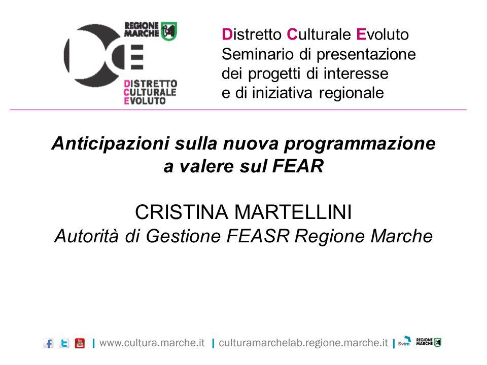 Distretto Culturale Evoluto Seminario di presentazione dei progetti di interesse e di iniziativa regionale Anticipazioni sulla nuova programmazione a