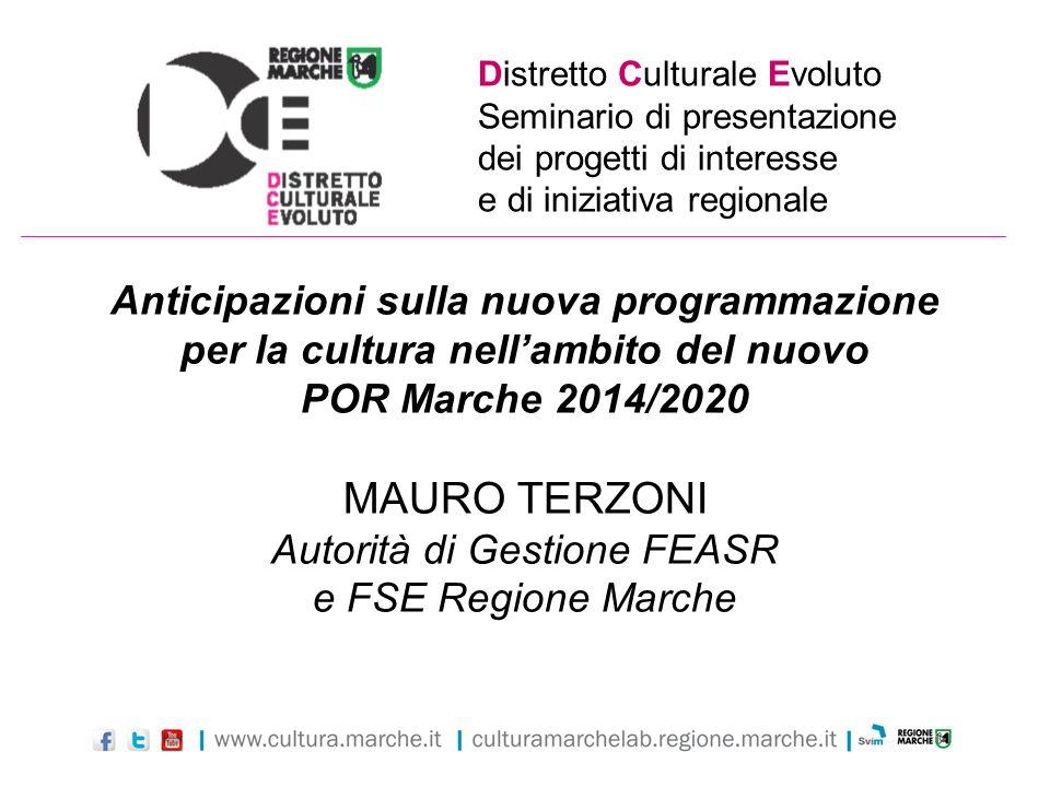 Distretto Culturale Evoluto Seminario di presentazione dei progetti di interesse e di iniziativa regionale Anticipazioni sulla nuova programmazione pe