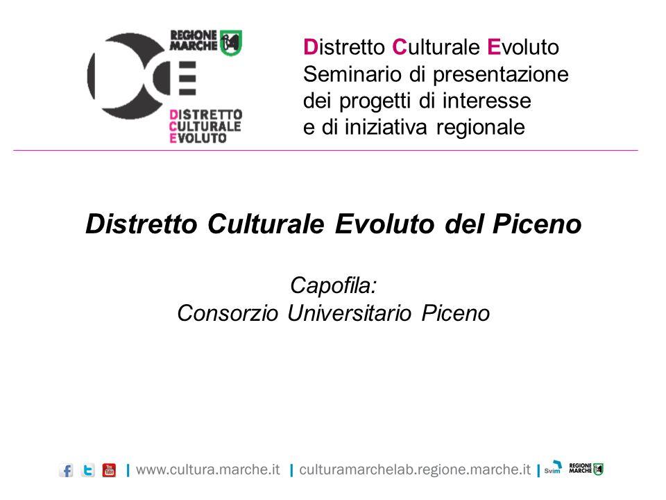 Distretto Culturale Evoluto Seminario di presentazione dei progetti di interesse e di iniziativa regionale Distretto Culturale Evoluto del Piceno Capo