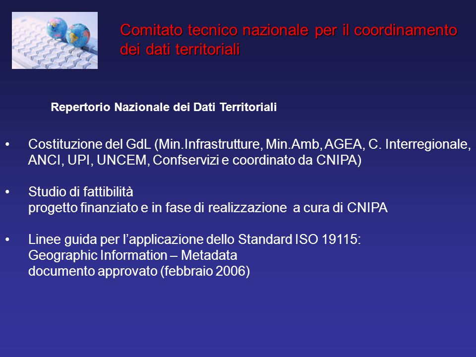 Repertorio Nazionale dei Dati Territoriali Costituzione del GdL (Min.Infrastrutture, Min.Amb, AGEA, C. Interregionale, ANCI, UPI, UNCEM, Confservizi e