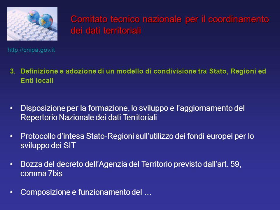 3.Definizione e adozione di un modello di condivisione tra Stato, Regioni ed Enti locali Disposizione per la formazione, lo sviluppo e laggiornamento
