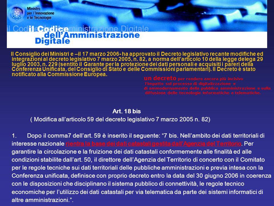 Il Consiglio dei Ministri e –il 17 marzo 2006- ha approvato il Decreto legislativo recante modifiche ed integrazioni al decreto legislativo 7 marzo 2005, n.