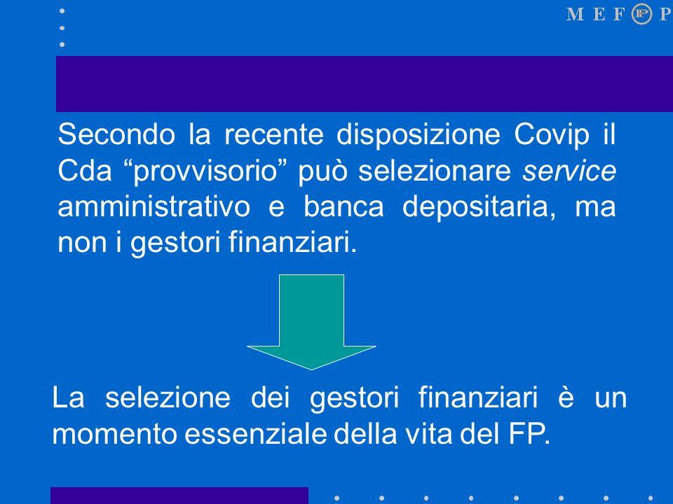 Premessa Quando il FP può selezionare i gestori finanziari.