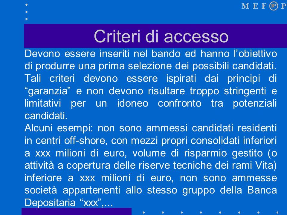 Tipologia dei criteri Nel rispetto dei vincoli normativi e regolamentari vi possono essere: criteri di accesso; criteri qualitativi; criteri quantitativi.