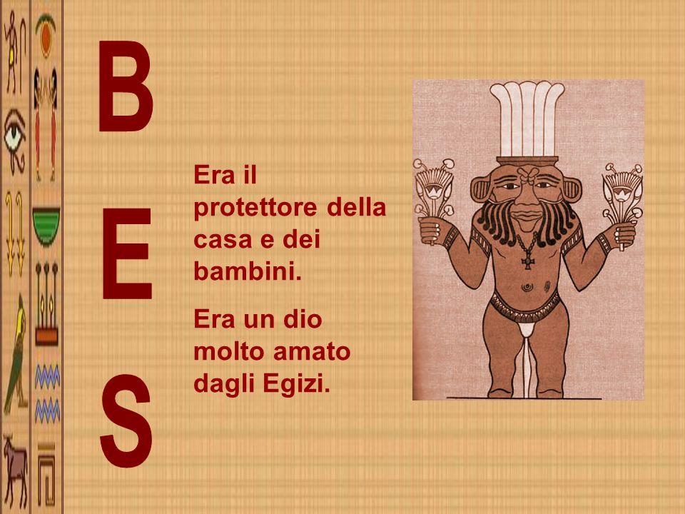 Era il protettore della casa e dei bambini. Era un dio molto amato dagli Egizi.