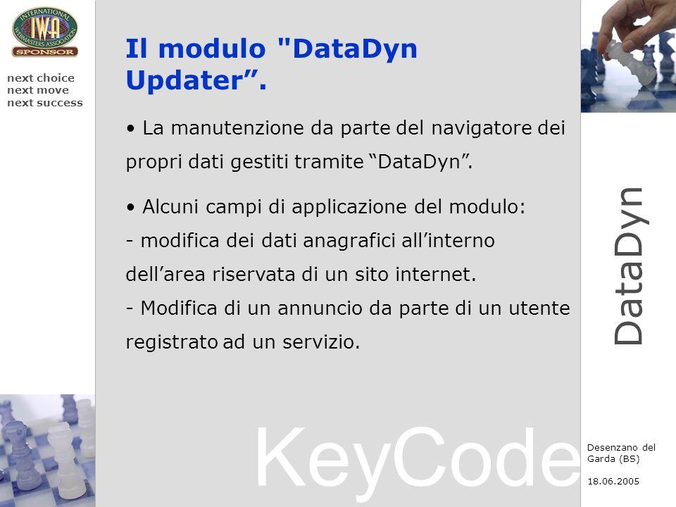 KeyCode next choice next move next success Desenzano del Garda (BS) 18.06.2005 DataDyn Il modulo DataDyn Updater.