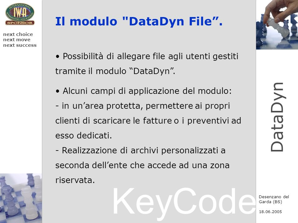 KeyCode next choice next move next success Desenzano del Garda (BS) 18.06.2005 DataDyn Il modulo
