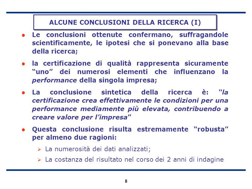 8 Le conclusioni ottenute confermano, suffragandole scientificamente, le ipotesi che si ponevano alla base della ricerca; la certificazione di qualità