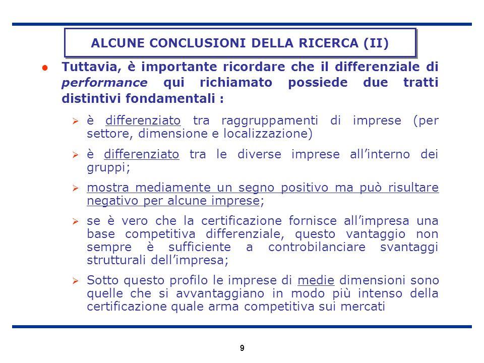 9 Tuttavia, è importante ricordare che il differenziale di performance qui richiamato possiede due tratti distintivi fondamentali : è differenziato tr