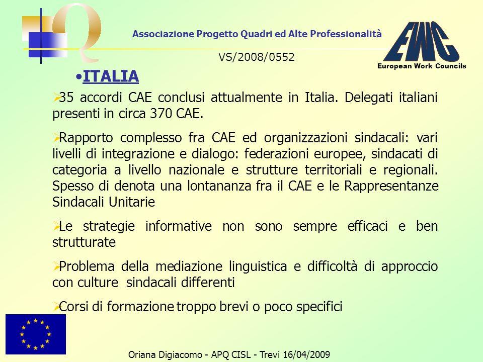 Associazione Progetto Quadri ed Alte Professionalità VS/2008/0552 Oriana Digiacomo - APQ CISL - Trevi 16/04/2009 European Work Councils ITALIA 35 accordi CAE conclusi attualmente in Italia.