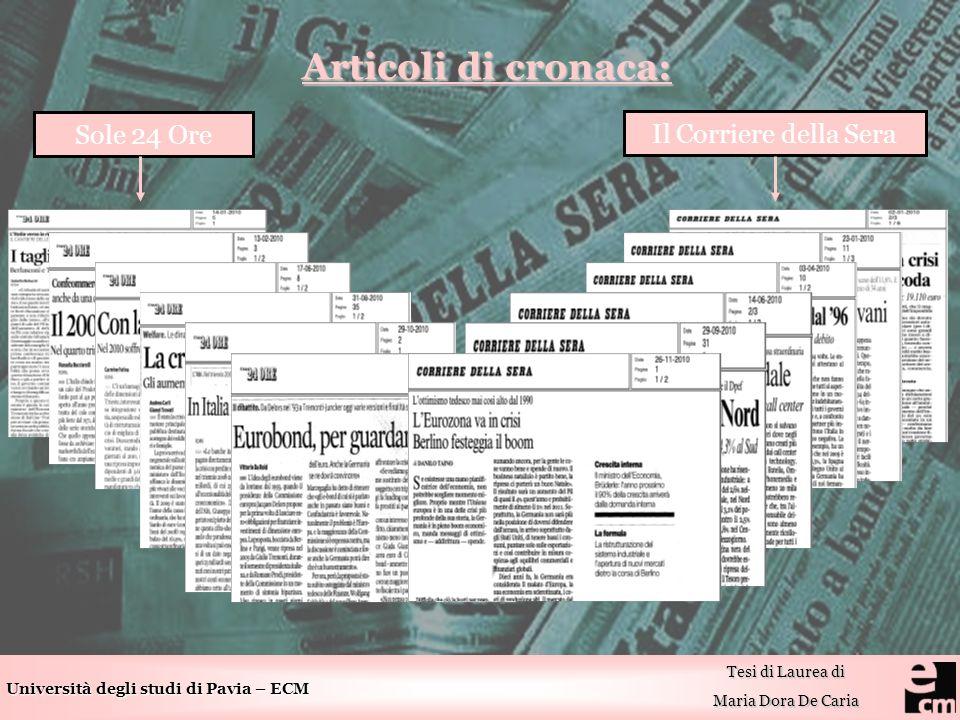 Università degli studi di Pavia – ECM Tesi di Laurea di Maria Dora De Caria Articoli di cronaca: Articoli di cronaca: Sole 24 Ore Il Corriere della Sera